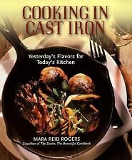 Cooking in Cast Iron~Yesterday's Flavors for Today's Kitchen Book~150 Dishes~NEW