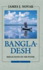 Bangladesh: Reflections on the Water (The Essential Asia)