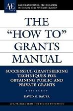 """The """"How To"""" Grants Manual: Successful Grantseeking Techniques for Obtaining Pub"""