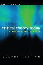 CRITICAL THEORY TODAY A USER-FRIENDLY GUIDE-LOIS TYSON-2ND EDITION-2006