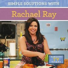 Simple Solutions with Rachael Ray (Reality TV Titans) by Wheeler, Jill C