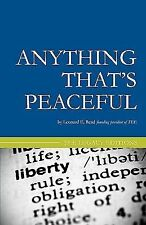Anything That's Peaceful : The Case for the Free Market by Leonard E. Read...