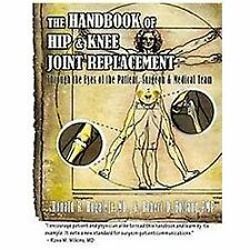 Handbook of Hip and Knee Joint Replacement : Through the Eyes of the Patient,...