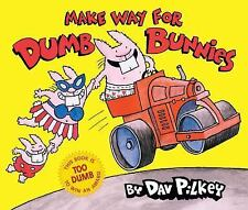 Make Way for Dumb Bunnies, Pilkey, Dav, Good Book
