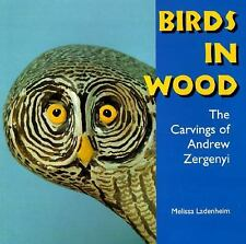 Birds in Wood: The Carvings of Andrew Zergenyi (Folk Art and Artists)