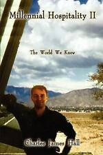Millennial Hospitality II : The World We Knew by Charles James Hall (2003,...