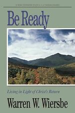 Be Ready (1 & 2 Thessalonians): Living in Light of Christ's Return (The BE Seri