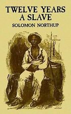 12 Years a Slave : A Memoir of Kidnap, Slavery and Liberation by Solomon...