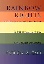 Rainbow Rights: The Role of Lawyers and Courts in the Lesbian and Gay Civil Righ