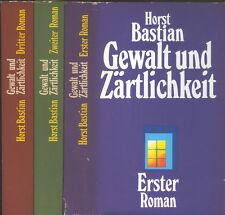 Horst Bastian, Gewalt und Zärtlichkeit, Erster, zweiter u. dritter Roman, Leinen