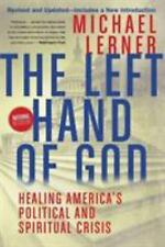 Left Hand of God, The: Healing America's Political and Spiritual Crisis ..