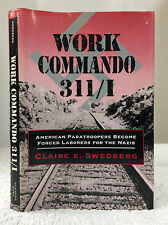 WORK COMMANDO 311/I: American Paratroopers Laborers for Nazis 1995 1st, WWII