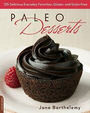 Paleo Desserts: 125 Delicious Everyday Favorites, Gluten- and Grain-Free by Bar