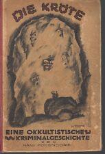 Die Kröte - Eine okkultistische Kriminalgeschichte 1923 - Extrem selten!