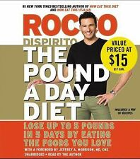 The Pound a Day Diet : Lose up to 5 Pounds in 5 Days by Eating the Foods You Lov