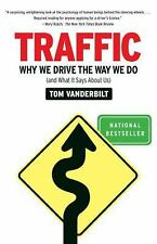 Traffic: Why We Drive the Way We Do (and What It Says About Us) Vanderbilt, Tom