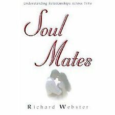 Soul Mates : Understanding Relationships Across Time by Richard Webster...