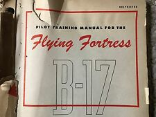 VINTAGE WWII PILOT TRAINING MANUAL FOR FLYING FORTRESS B-17 AIRPLANE RESTRICTED