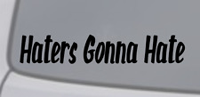 HATERS GONNA HATE Vinyl Decal Sticker Window Wall Bumper Car JDM ILLEST RACING
