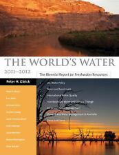 The World's Water Volume 7: The Biennial Report on Freshwater Resources, Schulte