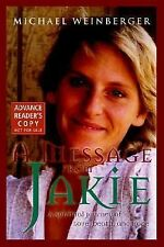 A Message from Jakie: A Spiritual Journey of Love, Death and Hope, Michael Weinb