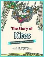 The Story of Kites : Amazing Chinese Inventions by Ying Compestine (2016,...