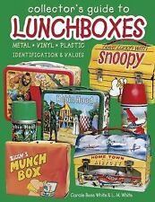 Collector's Guide to Lunchboxes: Metal, Vinyl, Plastic: Identification & Values