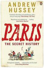 Paris: The Secret History by Andrew Hussey (Paperback, 2007)