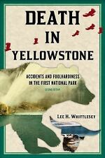 Death in Yellowstone : Accidents and Foolhardiness in the First National Park...