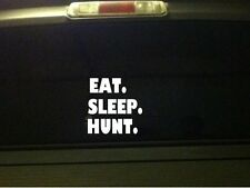 "Eat Sleep Hunt car decal vinyl sticker 6"" *B14* duck guns deer turkey hunting"