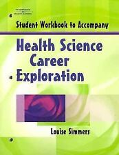 Health Science Career Exploration by Louise Simmers (2004, Paperback, Workbook)