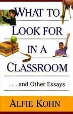 What to Look for in a Classroom: ...and Other Essays-ExLibrary
