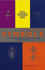 The Dictionary of Symbols: An Illustrated Guide to Traditional Images, Icons and