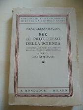 PER IL PROGRESSO DELLA SCIENZA - FRANCESCO BACON - MONDADORI 1934 - A9