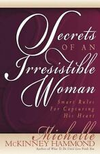 Secrets of an Irresistible Woman: Smart Rules for Capturing His Heart McKinney