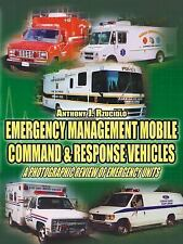 Emergency Management Mobile Command & Response Vehicles: A photographic review o