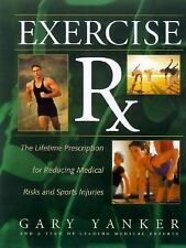 Exercise Rx : The Lifetime Prescription for Reducing Medical Risks and Sports In