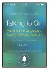 Talking to Siri: Mastering the Language of Apple's Intelligent Assistant 3rd Ed