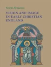 NEW - Vision and Image in Early Christian England by Henderson, George