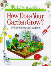 How Does Your Garden Grow?: Be Your Own Plant Expert-ExLibrary