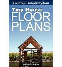 Tiny House Floor Plans : Over 200 Interior Designs for Tiny Houses by Michael...