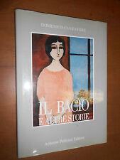 DOMENICO CANTATORE - IL BACIO E ALTRE STORIE - ANTONIO PELLICANI EDITORE, 1988