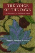 The Voice of the Dawn : An Autohistory of the Abenaki Nation by Frederick...