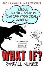 What If?: Serious Scientific Answers to Absurd Hypothetical Questions New Paperb