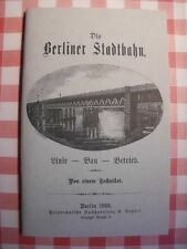 1883 BERLINER STADTBAHN LINIE BAU BETRIEB VON EINEM TECHNIKER BERLIN 50 S. *29