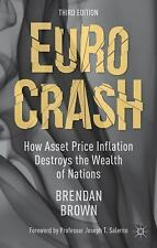 NEW - Euro Crash: How Asset Price Inflation Destroys the Wealth of Nations
