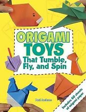 Origami Toys : That Fly, Tumble, and Spin by Paul Jackson (2010, Paperback)