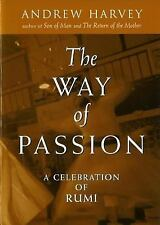 The Way of Passion: A Celebration of Rumi by Harvey, Andrew