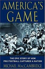 America's Game: The Epic Story of How Pro Football Captured a Nation-ExLibrary