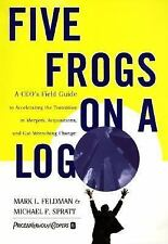 Five Frogs on a Log: A CEO's Field Guide to Accelerating the Transition in Merge
